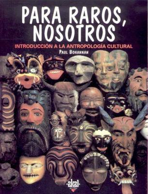 Para raros, nosotros. Introducción a la antropología cultural